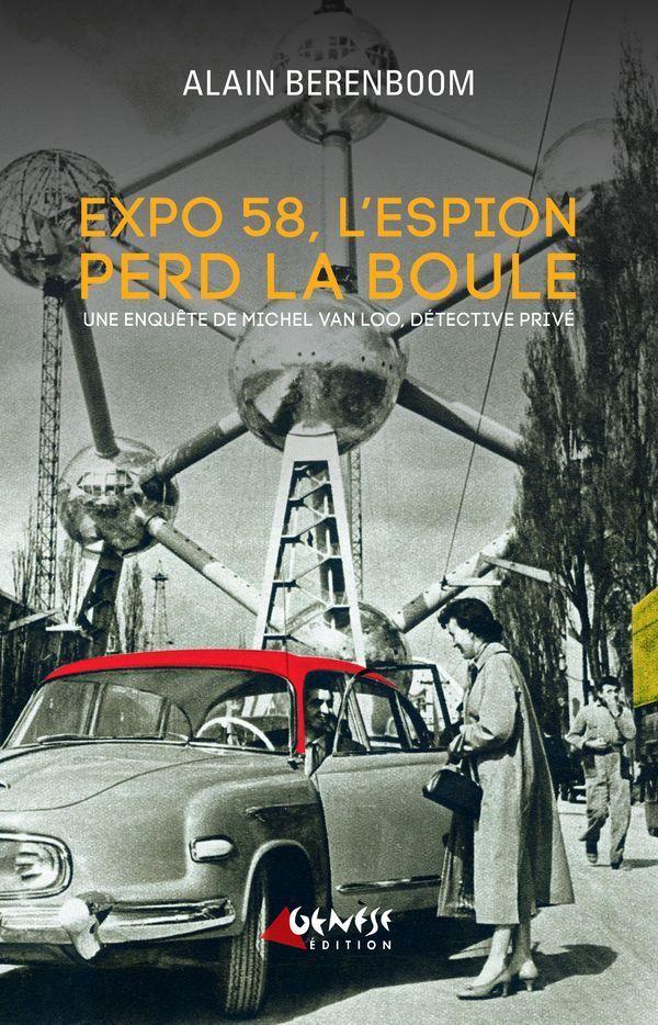 EXPO 58, L ESPION PERD LA BOULE