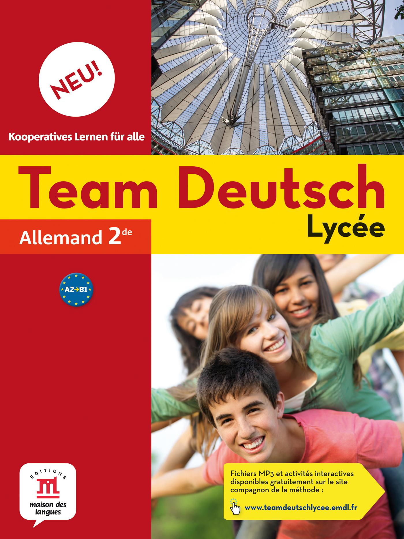 TEAM DEUTSCH NEU LYCEE 2NDE - LIVRE DE L'ELEVE