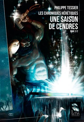 LES CHRONIQUES HERETIQUES 2/2 : UNE SAISON DE CENDRES