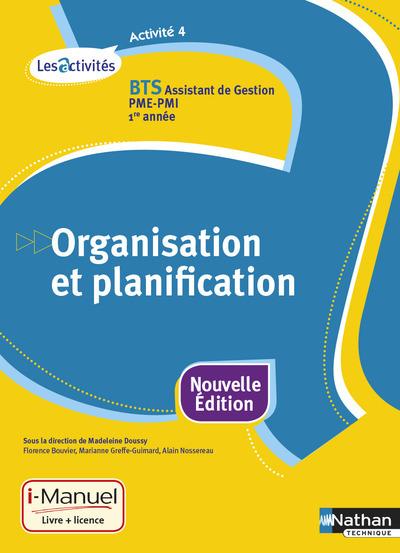 ACTIVITE 4 BTS AG PME-PMI 1RE ANNEE ORGANISATION ET PLANIFICATION LIVRE   LICENCE ELEVE 2015