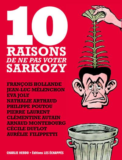 10 RAISONS DE NE PAS VOTER SARKOZY