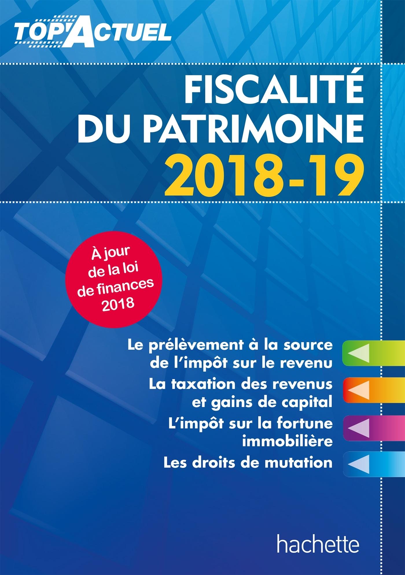 TOP'ACTUEL FISCALITE DU PATRIMOINE 2018-2019