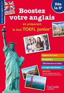 BOOSTEZ VOTRE ANGLAIS EN PREPARANT LE TOEFL JUNIOR ! DES LA 3E