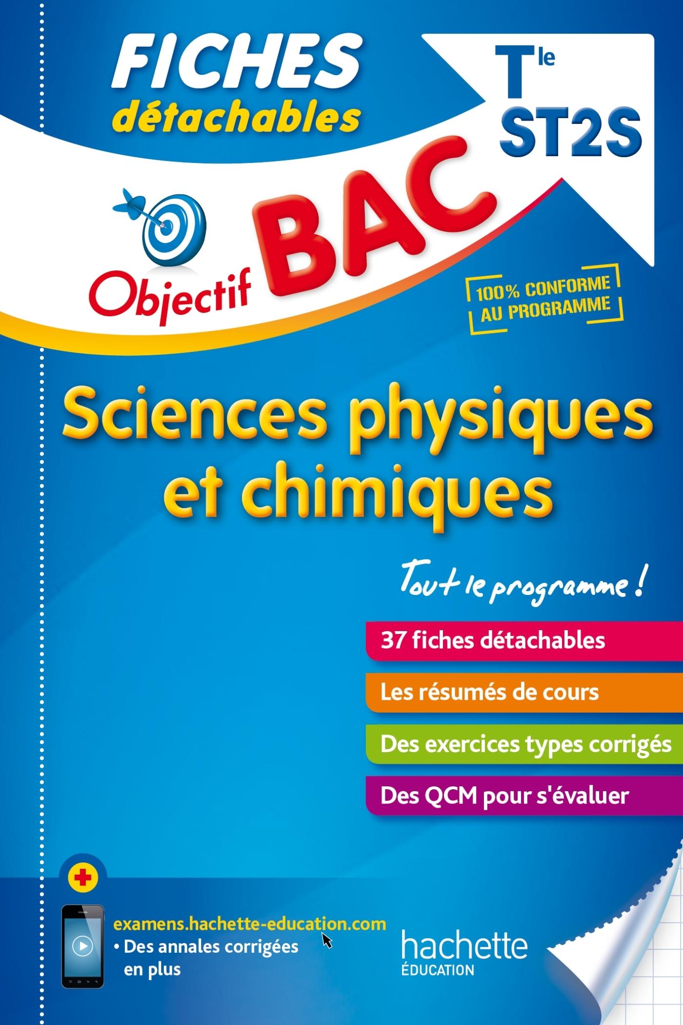 OBJECTIF BAC FICHES DETACHABLES SCIENCES PHYSIQUES ET CHIMIQUES TERM ST2S