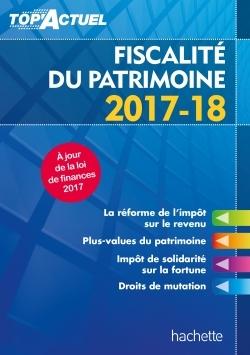 TOP'ACTUEL FISCALITE DU PATRIMOINE 2017/2018
