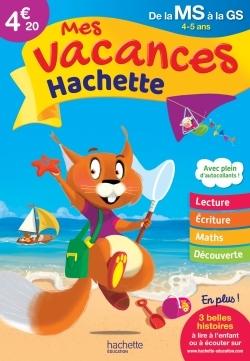 MES VACANCES HACHETTE MS/GS