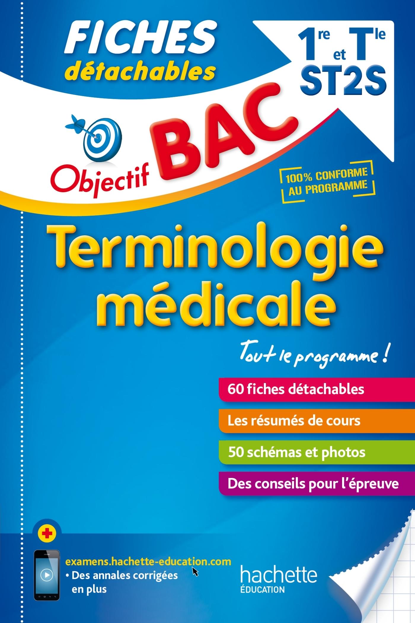 OBJECTIF BAC FICHES DETACHABLES TERMINOLOGIE MEDICALE 1ERE ET TERM ST2S