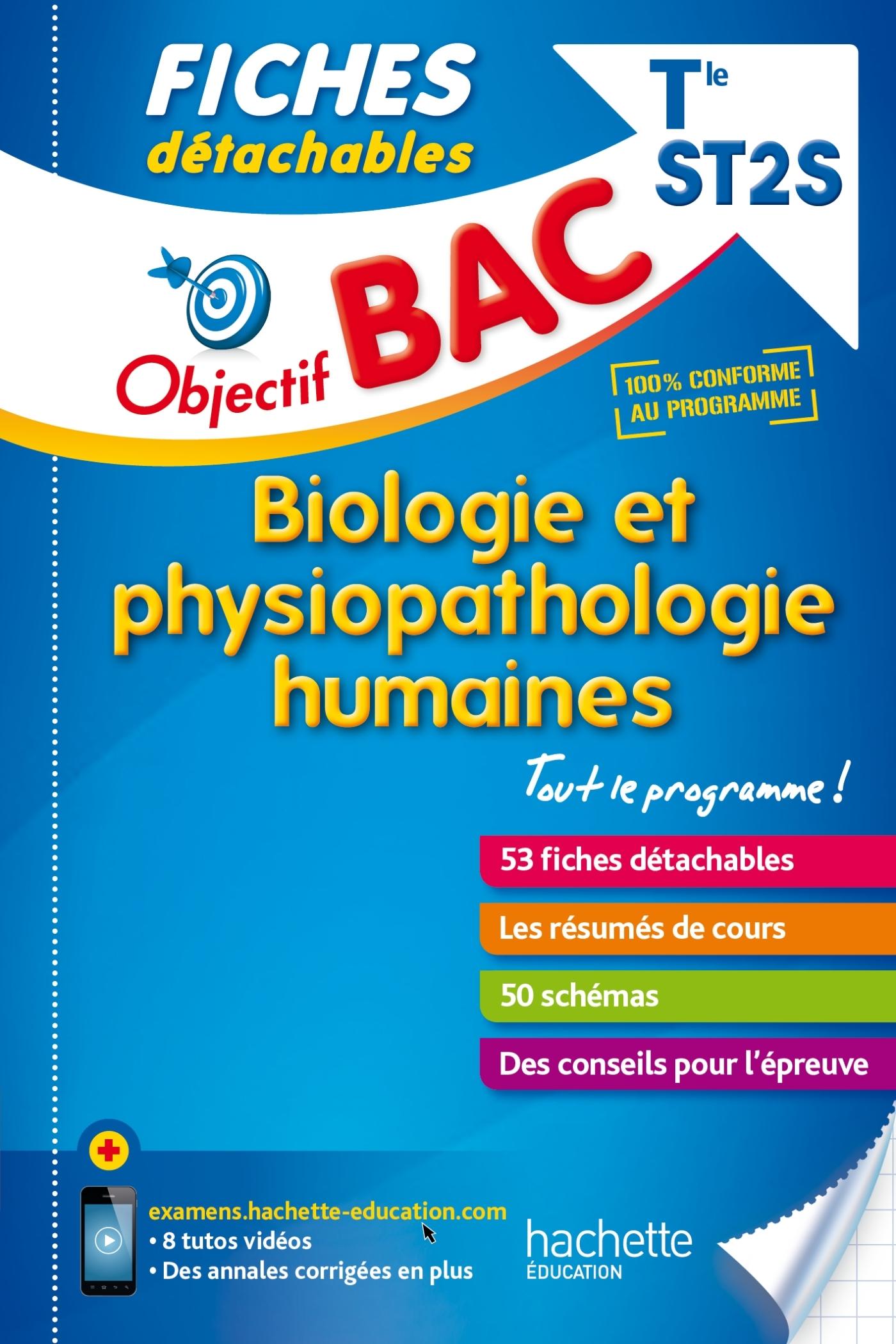 OBJECTIF BAC FICHES DETACHABLES BIOLOGIE ET PHYSIOPATHOLOGIE HUMAINES TERM ST2S