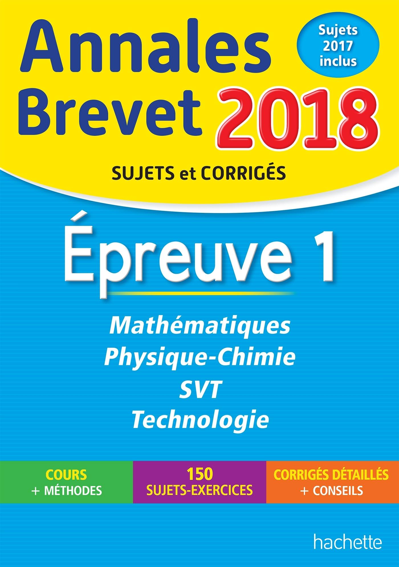 ANNALES BREVET  2018 MATHS, PHYSIQUE-CHIMIE, SVT ET TECHNOLOGIE 3EME