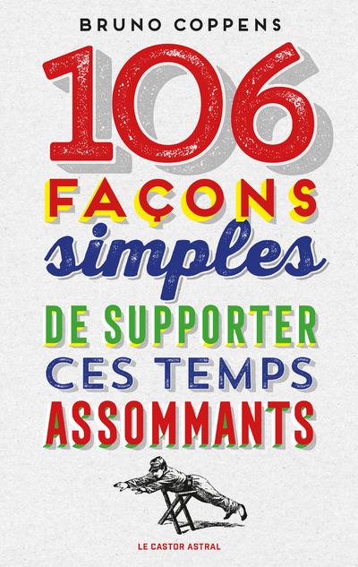106 FACONS SIMPLES DE SUPPORTER CES TEMPS ASSOMMANTS
