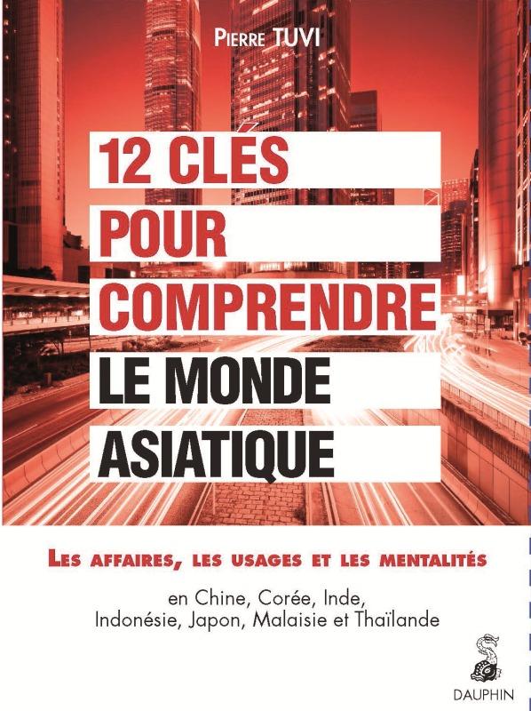 12 CLES POUR COMPRENDRE LE MONDE ASIATIQUE