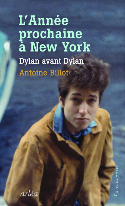 L'ANNEE PROCHAINE A NEW YORK - DYLAN AVANT DYLAN