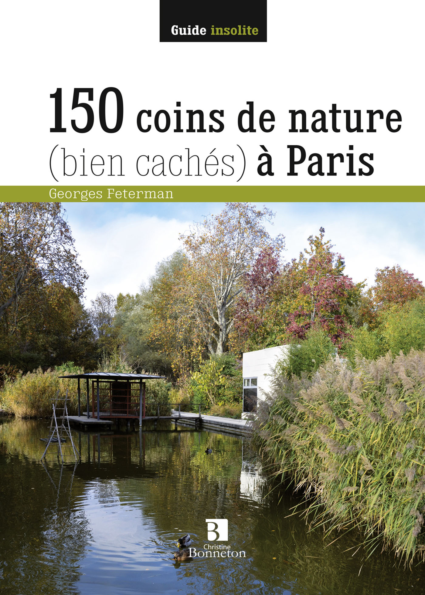150 COINS DE NATURE, BIEN CACHES, A PARIS