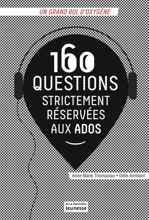 160 QUESTIONS STRICTEMENT RESERVEES AUX ADOS