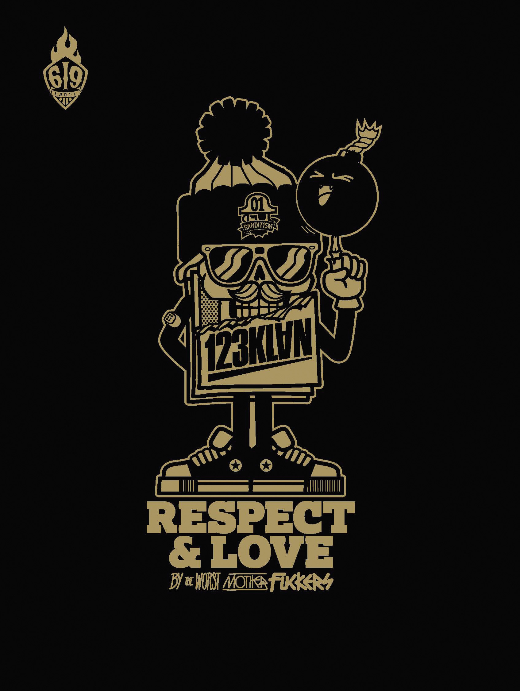 123 KLAN-RESPECT & LOVE BY THE WORST MOTHER FUCKER