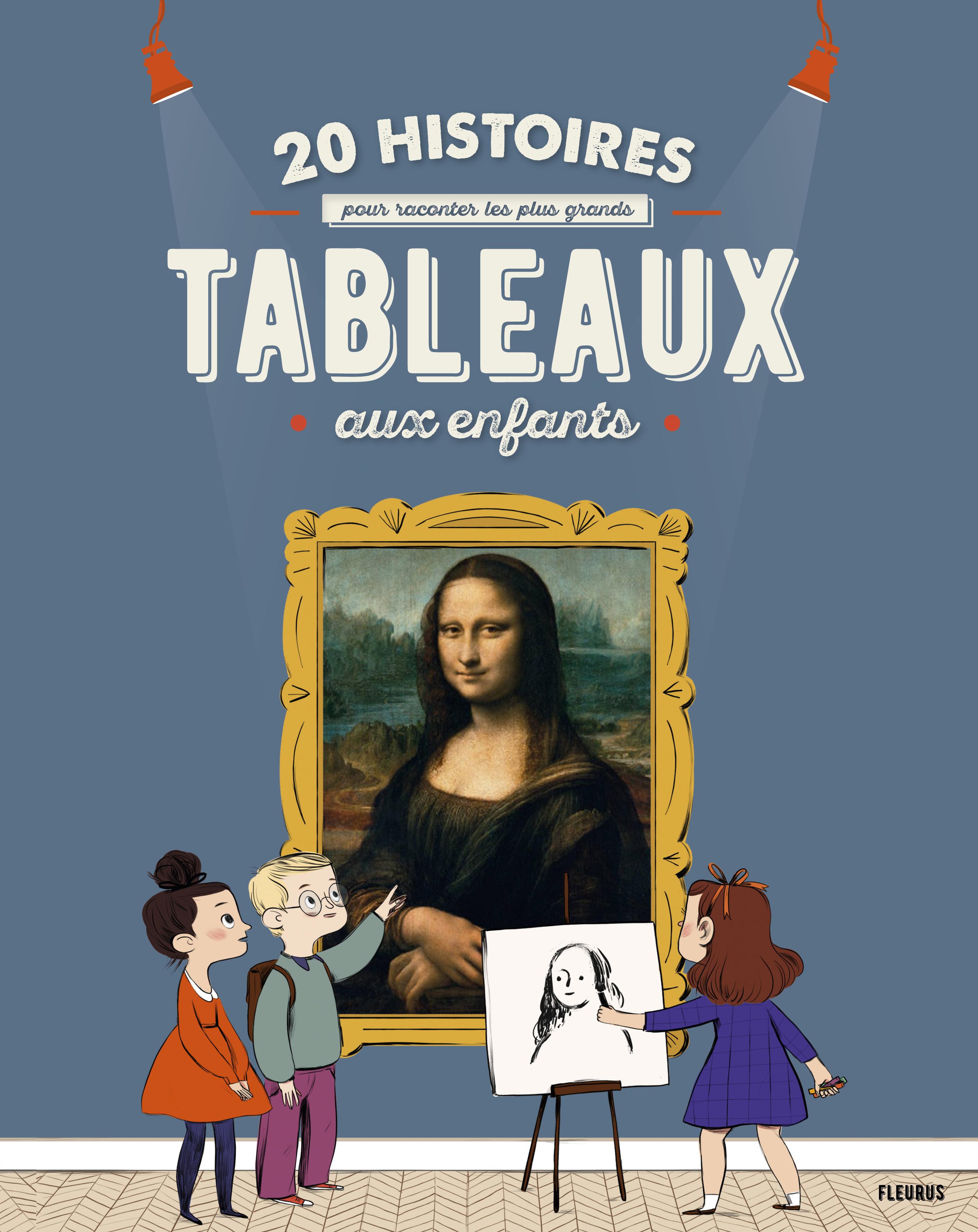 20 HISTOIRES POUR RACONTER LES PLUS GRANDS TABLEAUX AUX ENFANTS