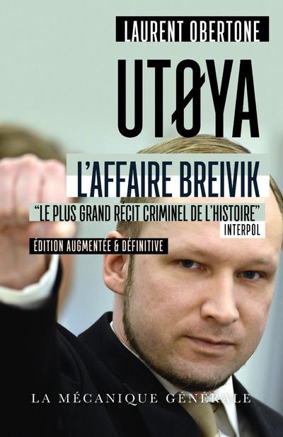 "UTOYA - L'AFFAIRE BREIVIK ""LE PLUS GRAND RECIT CRIMINEL DE L'HISTOIRE"" INTERPOL"