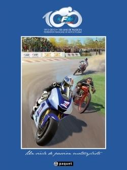 100 ANS FFM, UN SIECLE DE PASSION MOTOCYCLISTE
