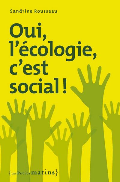 OUI, L'ECOLOGIE C'EST SOCIAL!