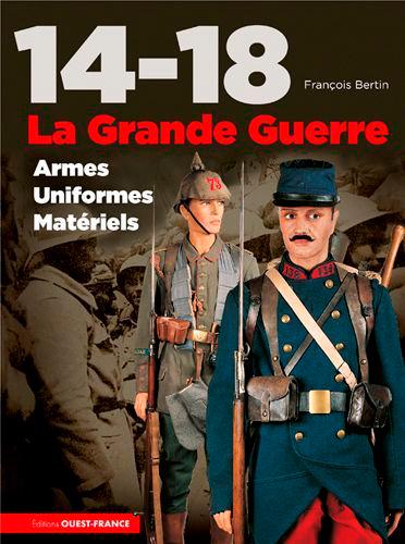 14-18, LA GRANDE GUERRE, UNIFORMES,ARMES