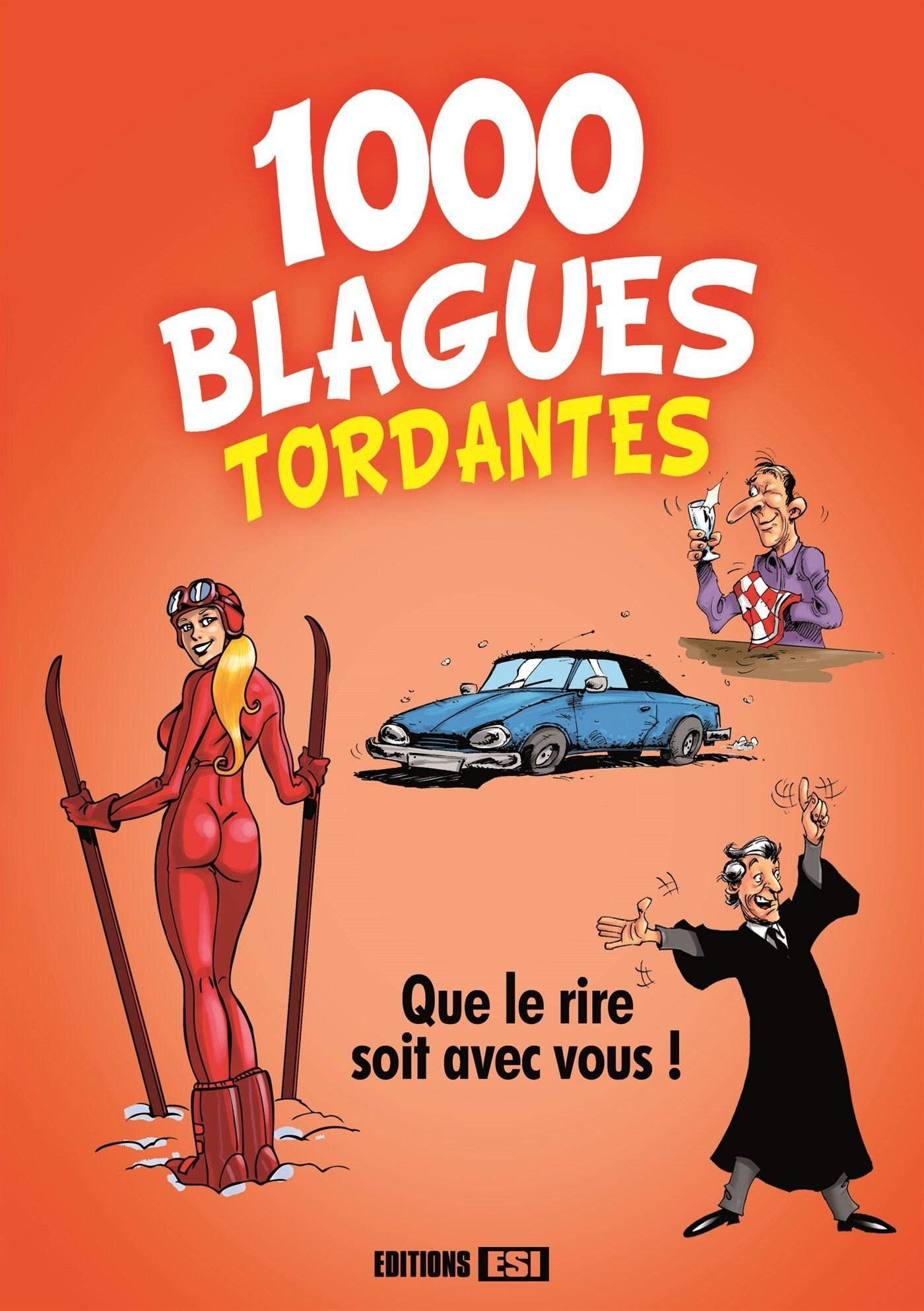 1000 BLAGUES TORDANTES