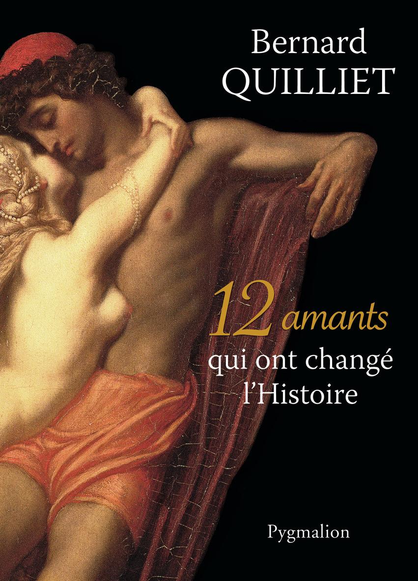 12 AMANTS QUI ONT CHANGE L'HISTOIRE