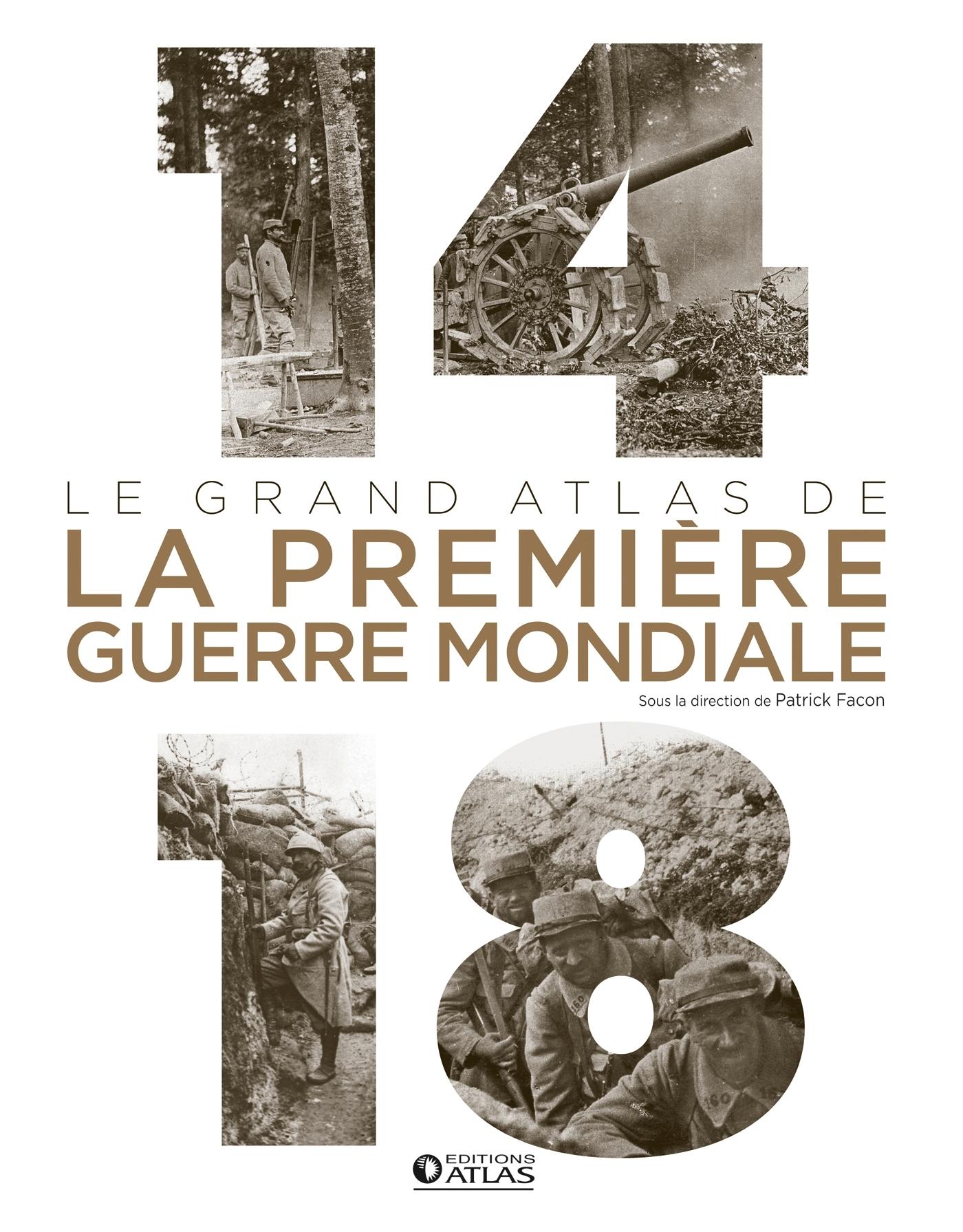 14-18 : LE GRAND ATLAS DE LA PREMIERE GUERRE MONDIALE