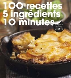 100 RECETTES 5 INGREDIENTS 10 MINUTES