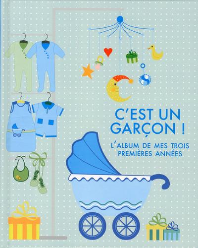 C'EST UN GARCON ! - L'ALBUM DE MES TROIS PREMIERE ANNEES