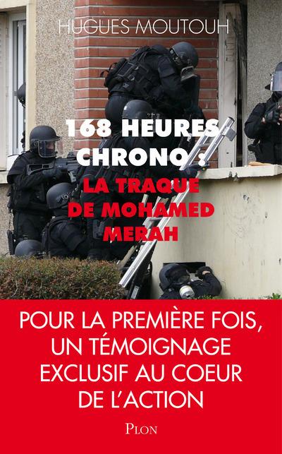 168 HEURES CHRONO : LA TRAQUE DE MOHAMED MERAH