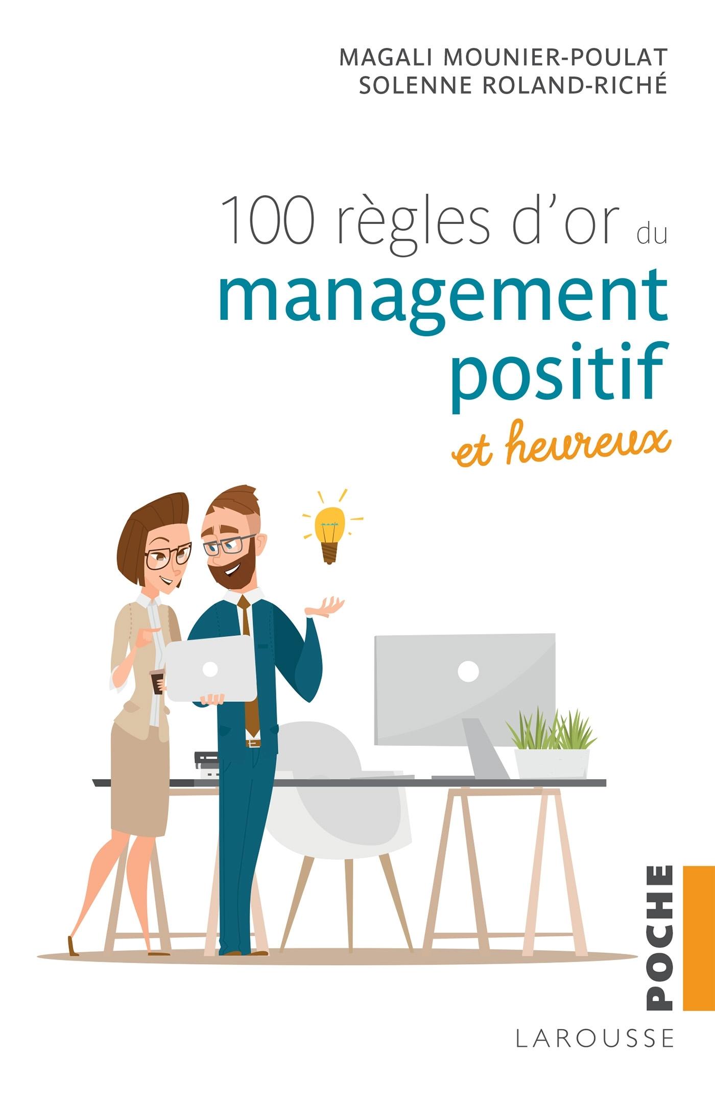 100 REGLES D'OR DU MANAGEMENT POSITIF ET HEUREUX