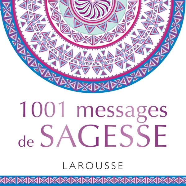 1001 MESSAGES DE SAGESSE