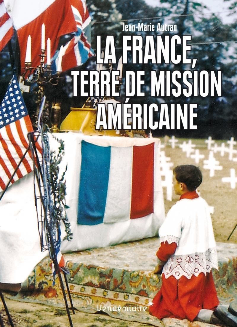 LA FRANCE, TERRE DE MISSION AMERICAINE