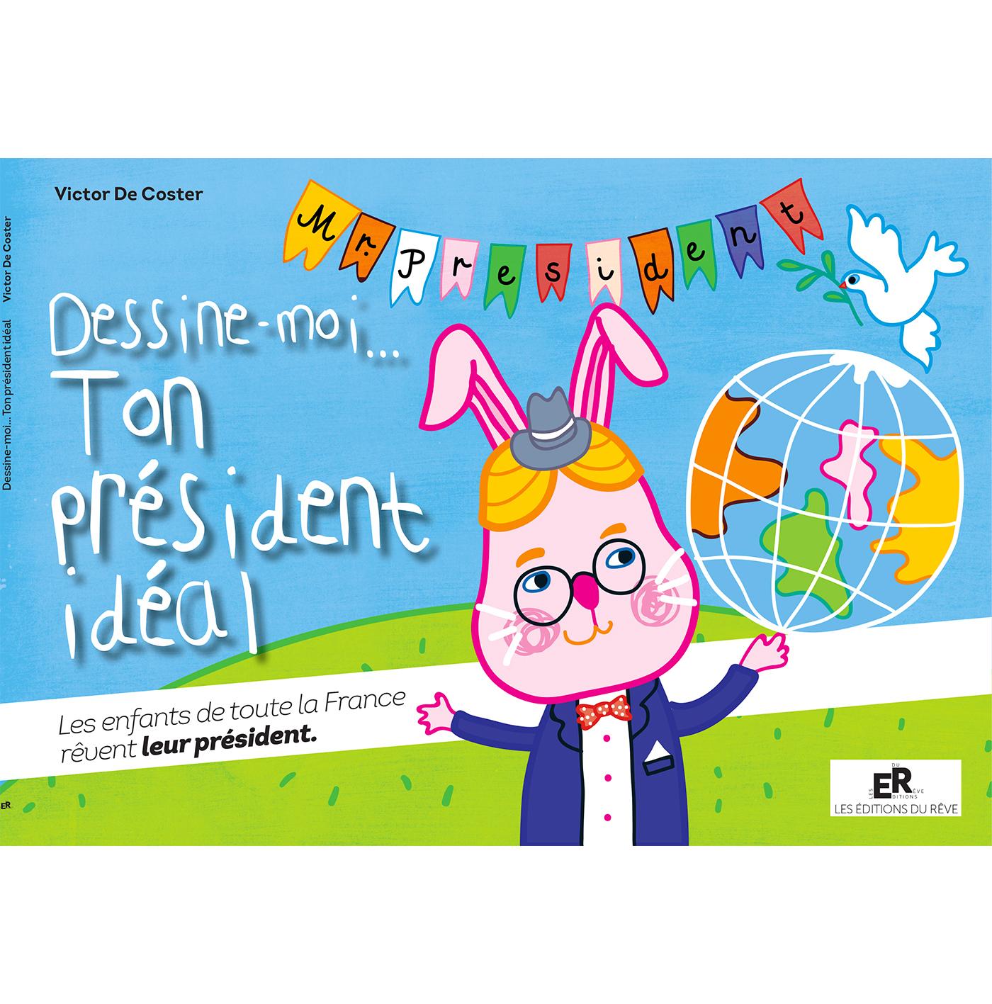 DESSINE-MOI... TON PRESIDENT IDEAL