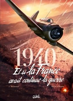 1940 ET SI LA FRANCE AVAIT CONTINUE LA GUERRE 02 - LE SURSAUT