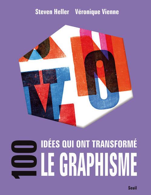 100 IDEES QUI ONT TRANSFORME LE GRAPHISME