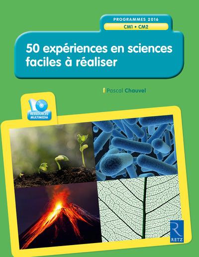 50 EXPERIENCES EN SCIENCES FACILES A REALISER (  CD-ROM) CM1-CM2