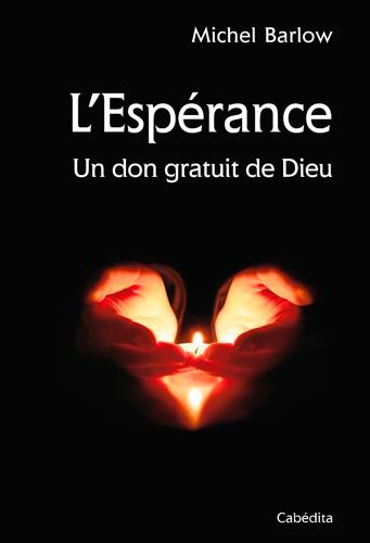 L'ESPERANCE - UN DON GRATUIT DE DIEU