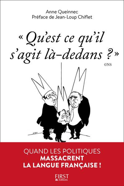 """""""QU'EST-CE QU'IL S'AGIT LA-DEDANS ?"""" QUAND LES POLITIQUES MASSACRENT LA LANGUE FRANCAISE !"""
