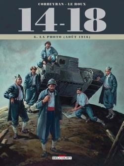 14 - 18 TOME T06. LA PHOTO (AOUT 1916)