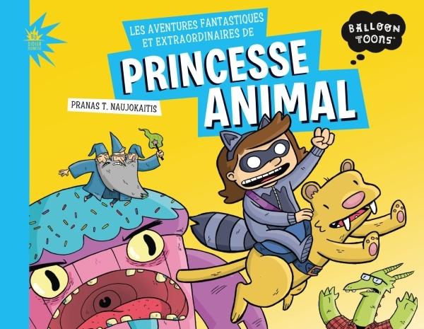 LES AVENTURES FANTASTIQUES ET EXTRAORDINAIRES DE PRINCESSE-ANIMAL (BD JEUNESSE)