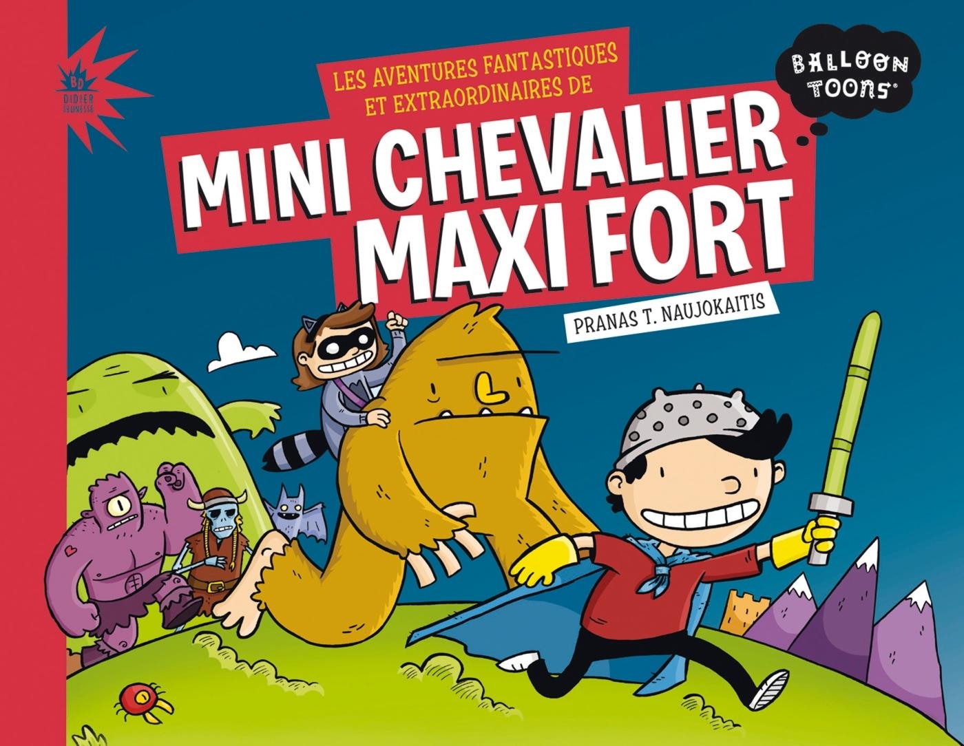 LES AVENTURES FANTASTIQUES ET EXTRAORDINAIRES DE MINI CHEVALIER MAXI FORT (BD JEUNESSE)