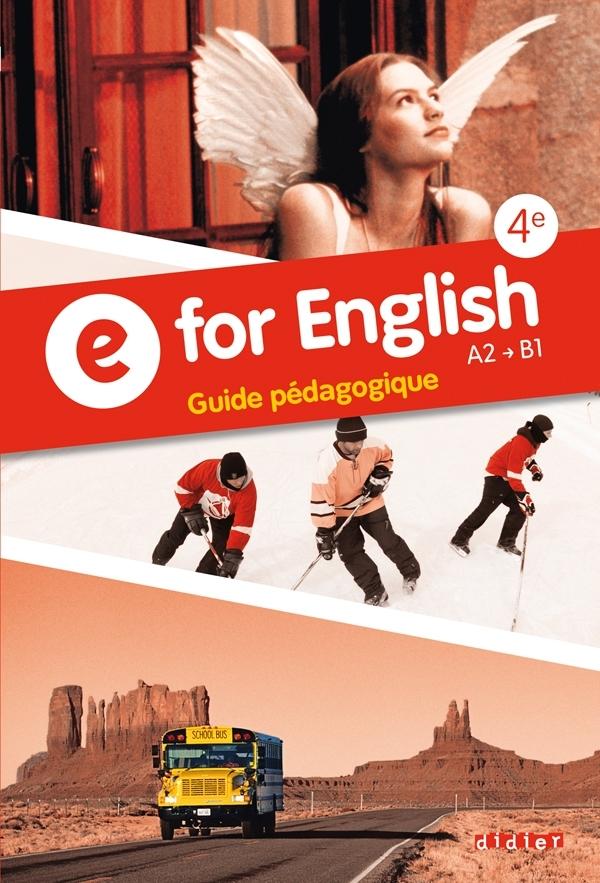 E FOR ENGLISH 4E - GUIDE PEDAGOGIQUE - VERSION PAPIER