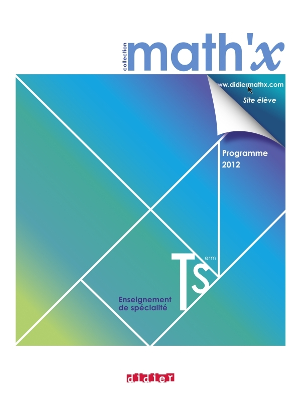 MATH'X TERMINALE S SPECIALITE - MANUEL FORMAT COMPACT- EDITION 2012