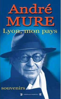 ANDRE MURE LYON MON PAYS
