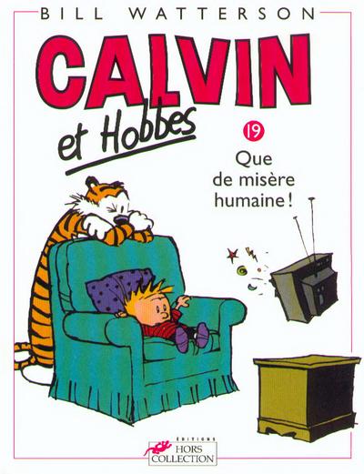 CALVIN ET HOBBES TOME 19 QUE DE MISERE HUMAINE