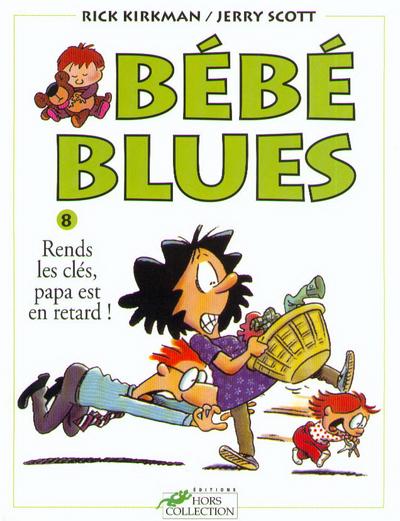 BEBE BLUES TOME 8 RENDS LES CLES, PAPA EST EN RETARD