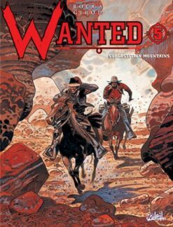 WANTED - TOME 5 - SUPERSTITION MOUNTAIN