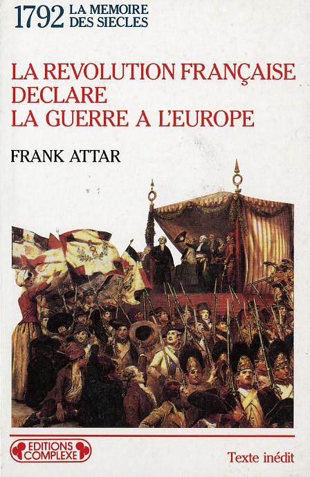 1792  LA REVOLUTION FRANCAISE DECLARE LA GUERRE A L'EUROPE