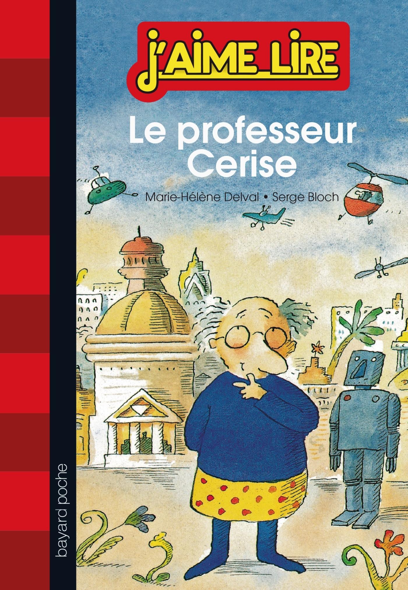 J AIME LIRE N007 LE PROFESSEUR CERISE